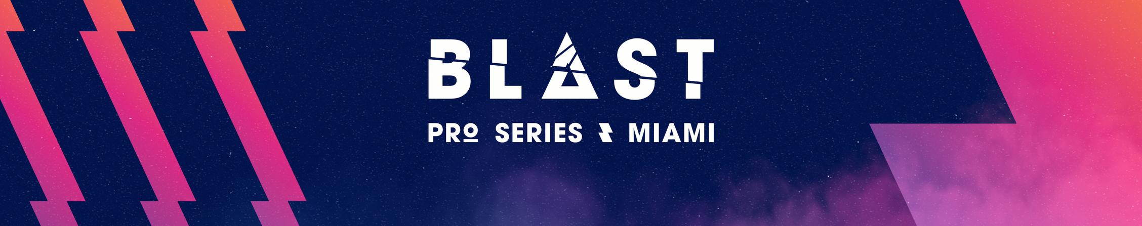 BLAST Pro Series: Miami 2019