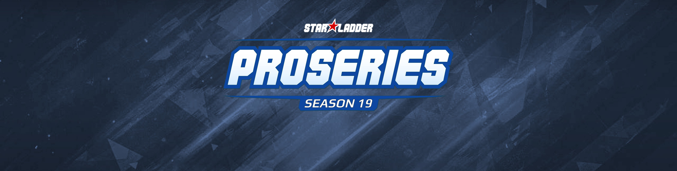 StarLadder Dota 2 ProSeries Season 19