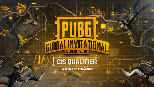PUBG Global Invitational CIS Qualifiers Presented by StarLadder