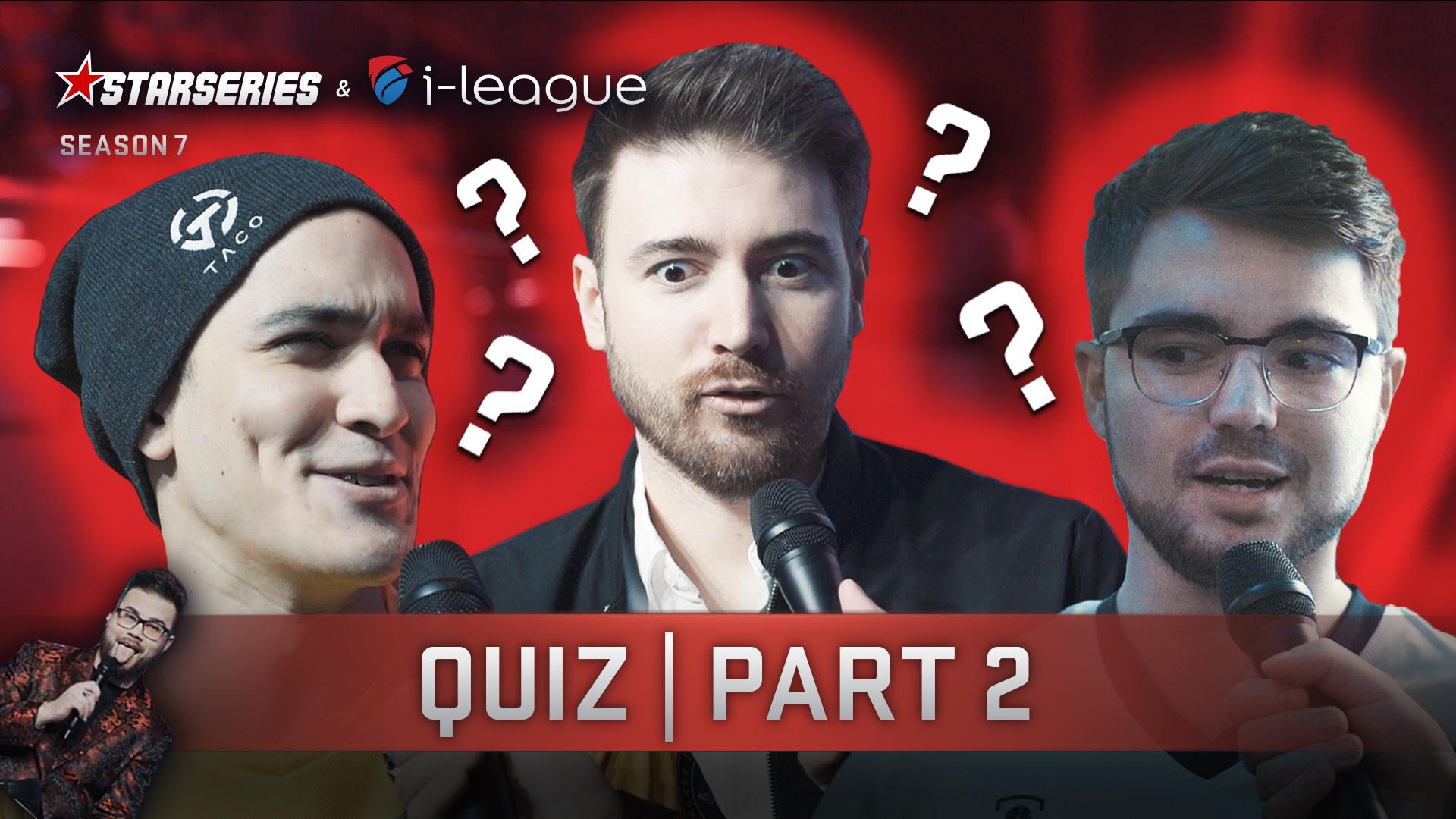Quiz | Part 2 | StarSeries i-League CS:GO Season 7