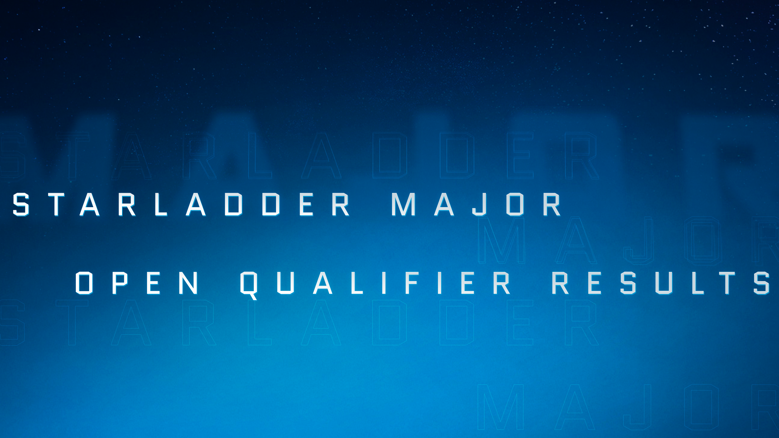 Results of Open Qualifiers for StarLadder Major 2019