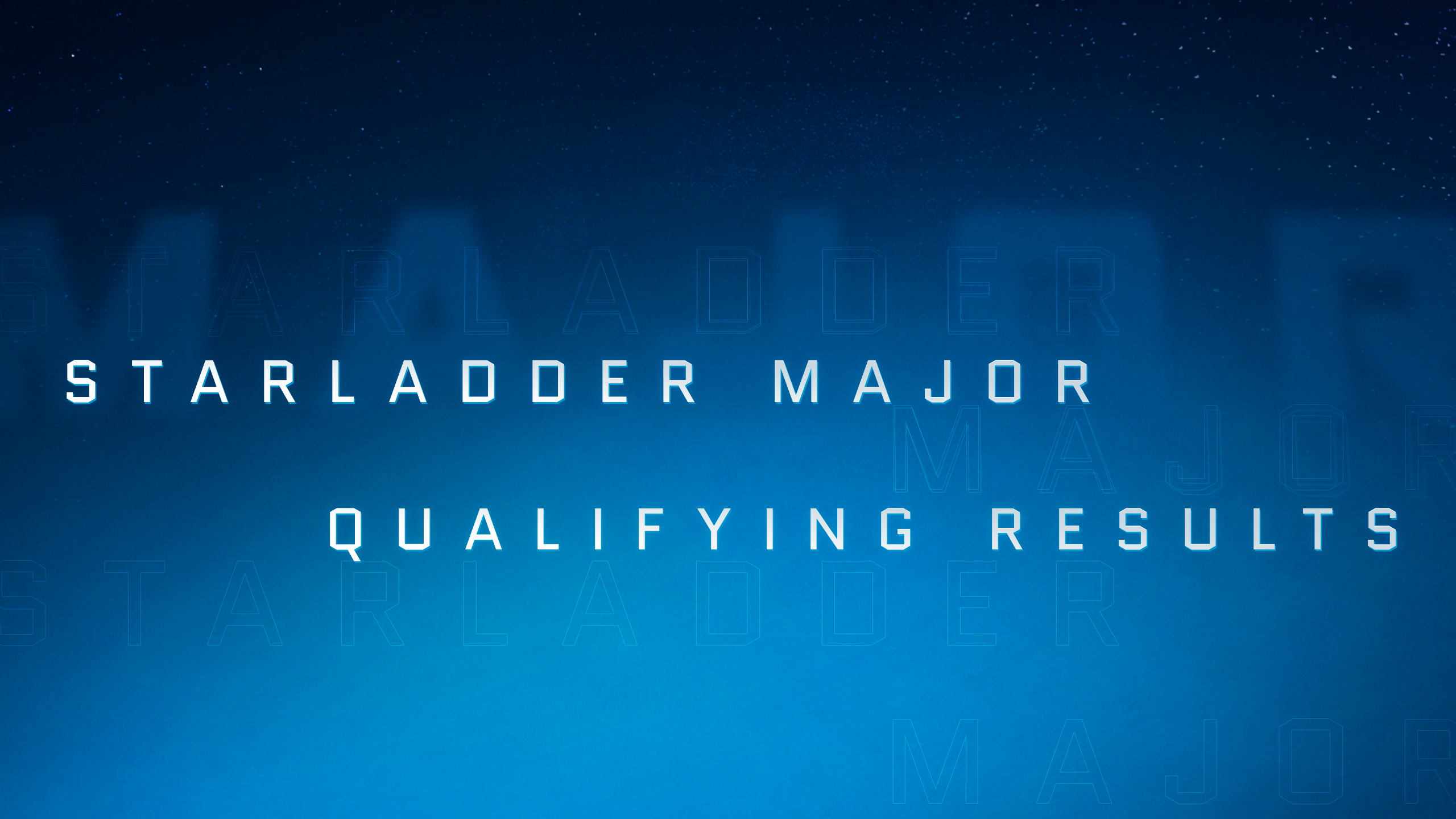 Results of closed qualifiers for StarLadder Major 2019