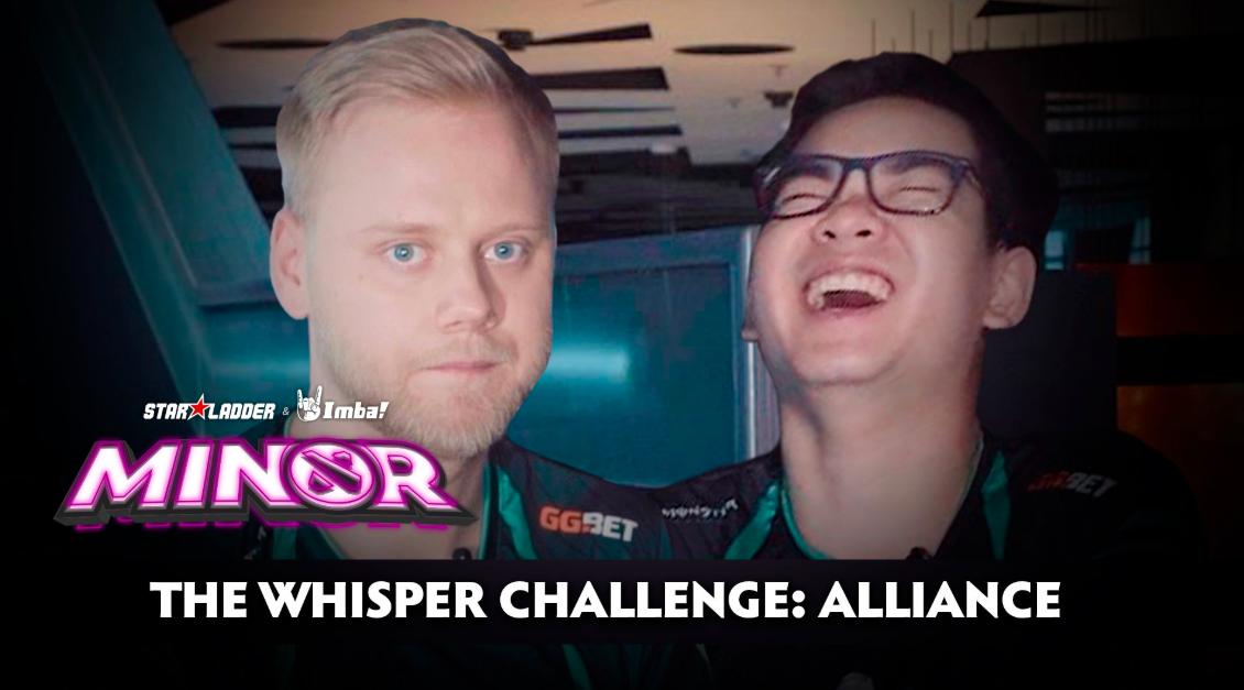 The Whisper Challenge: Alliance   StarLadder ImbaTV Dota 2 Minor S2