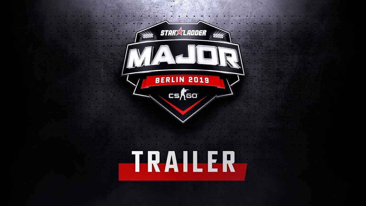 StarLadder Major Berlin 2019 | Trailer