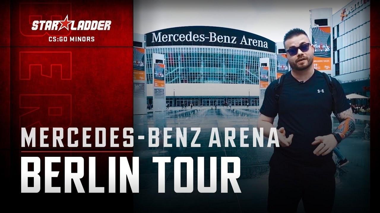 Mercedes-Benz Arena | Berlin Tour | StarLadder Major Berlin 2019